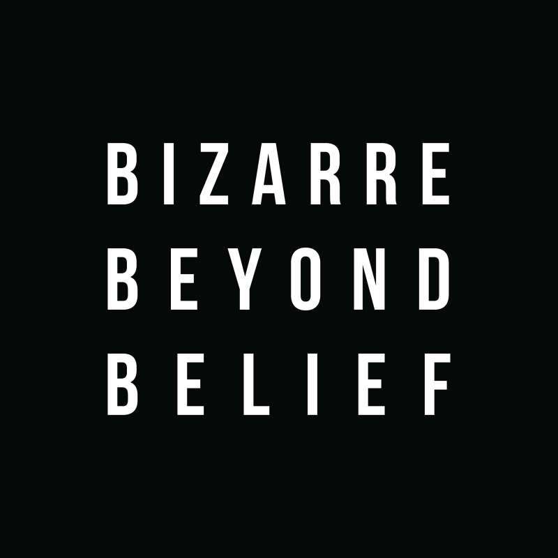 Bizarre Beyond Belief